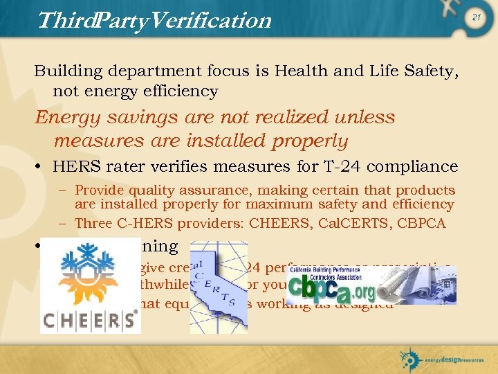 Third. Party. Verification Building department focus is Health and Life Safety, not energy efficiency