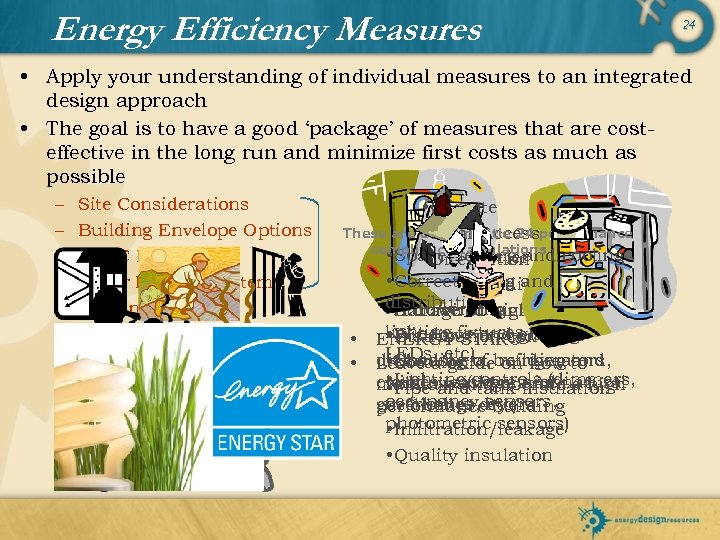 Energy Efficiency Measures 24 • Apply your understanding of individual measures to an integrated