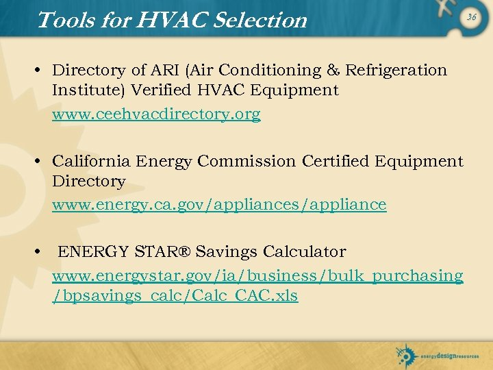 Tools for HVAC Selection • Directory of ARI (Air Conditioning & Refrigeration Institute) Verified