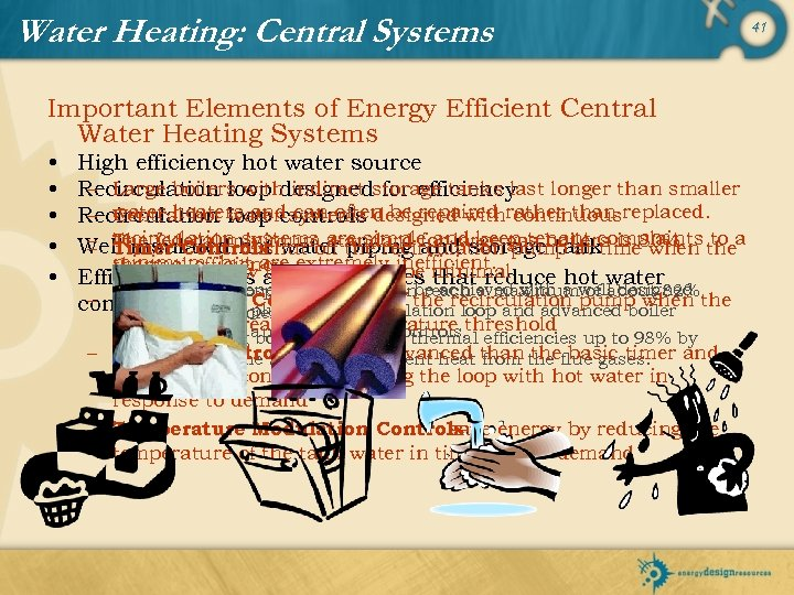 Water Heating: Central Systems Important Elements of Energy Efficient Central Water Heating Systems •