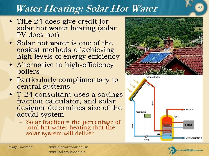 Water Heating: Solar Hot Water • Title 24 does give credit for solar hot
