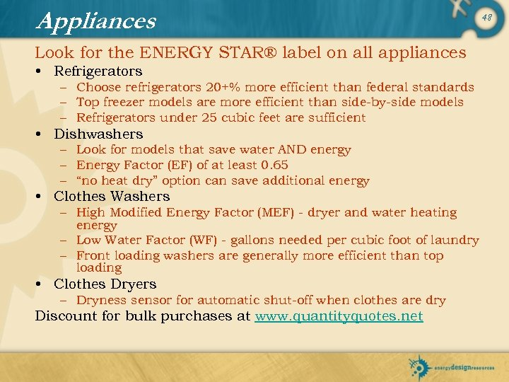 Appliances Look for the ENERGY STAR® label on all appliances • Refrigerators – Choose