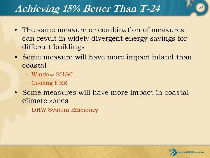 Achieving 15% Better Than T-24 • The same measure or combination of measures can