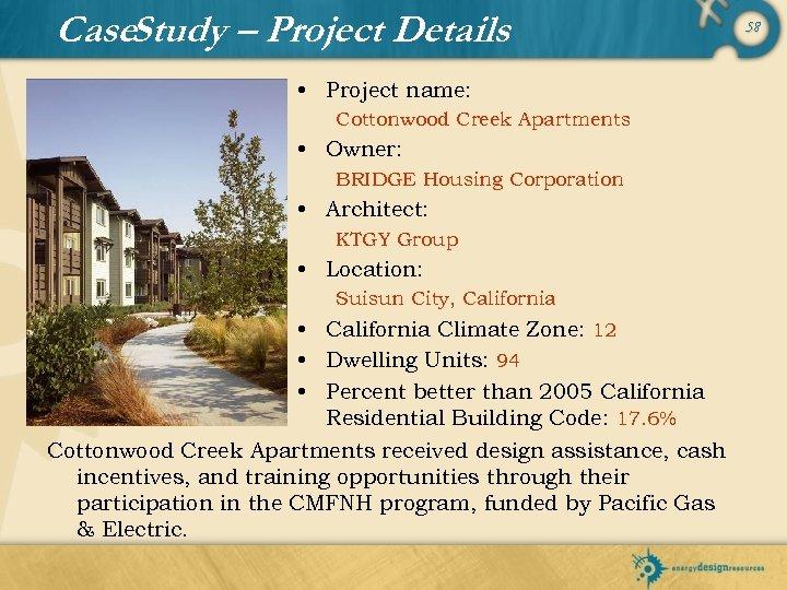 Case. Study – Project Details • Project name: Cottonwood Creek Apartments • Owner: BRIDGE