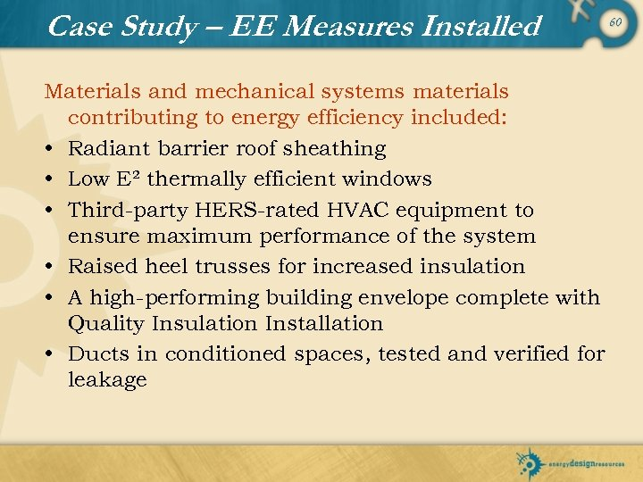 Case Study – EE Measures Installed Materials and mechanical systems materials contributing to energy
