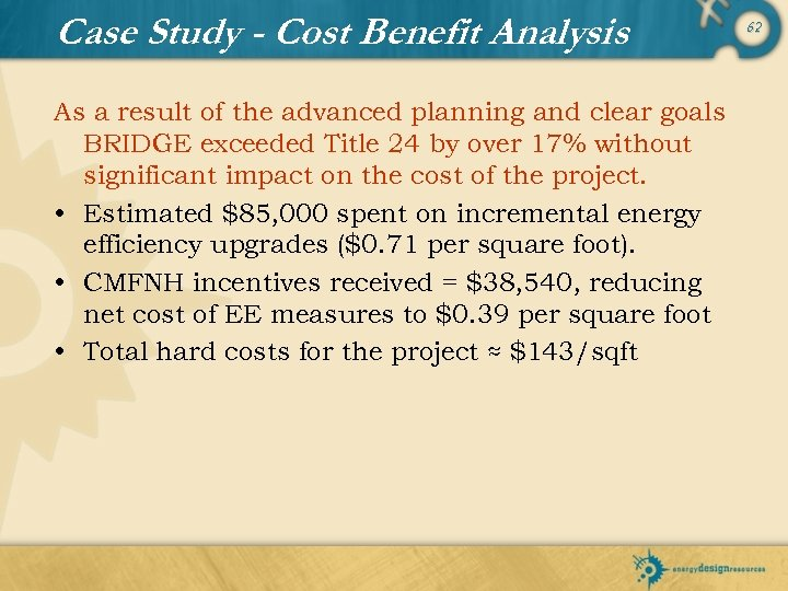 Case Study - Cost Benefit Analysis As a result of the advanced planning and