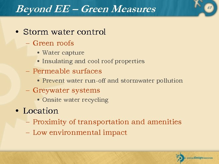 Beyond EE – Green Measures • Storm water control – Green roofs • Water