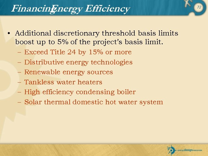 Financing Energy Efficiency • Additional discretionary threshold basis limits boost up to 5% of