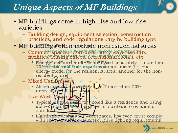 Unique Aspects of MF Buildings • MF buildings come in high-rise and low-rise varieties