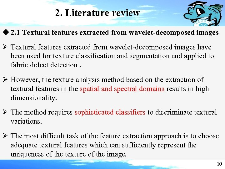 2. Literature review u 2. 1 Textural features extracted from wavelet-decomposed images Ø Textural