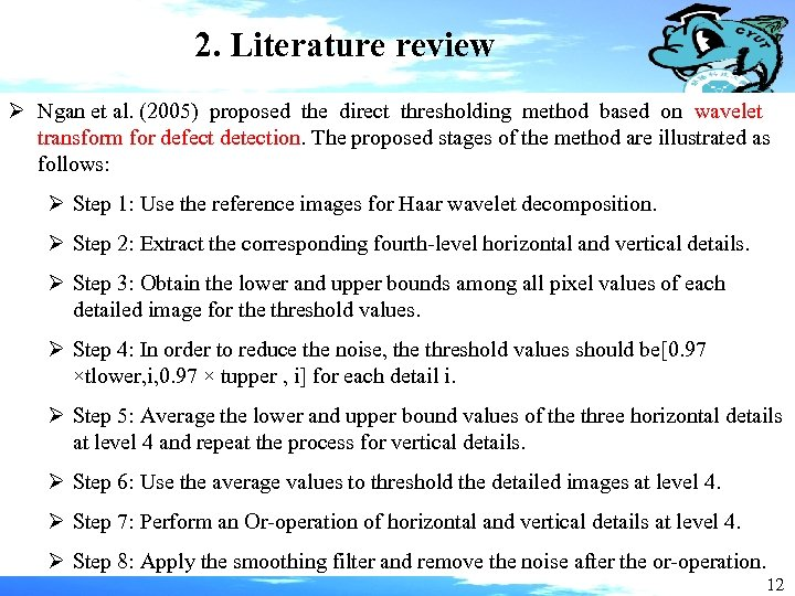 2. Literature review Ø Ngan et al. (2005) proposed the direct thresholding method based