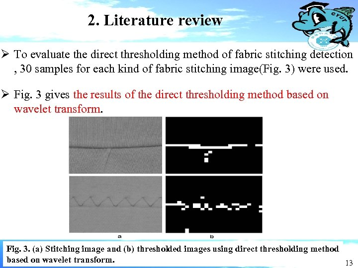 2. Literature review Ø To evaluate the direct thresholding method of fabric stitching detection