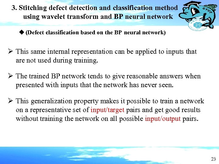 3. Stitching defect detection and classification method using wavelet transform and BP neural network