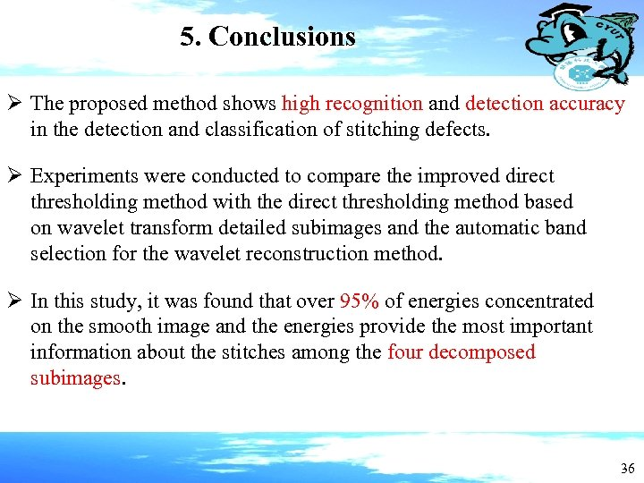 5. Conclusions Ø The proposed method shows high recognition and detection accuracy in the