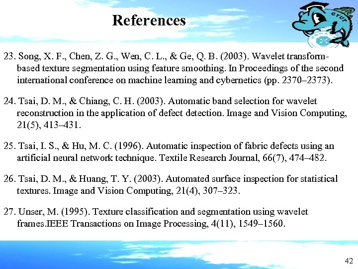 References 23. Song, X. F. , Chen, Z. G. , Wen, C. L. ,