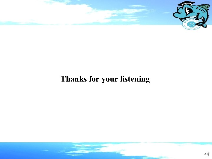 Thanks for your listening 44