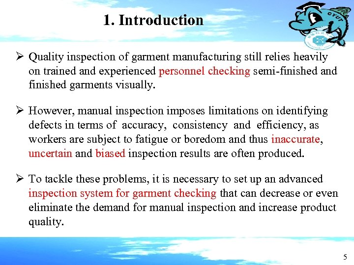1. Introduction Ø Quality inspection of garment manufacturing still relies heavily on trained and
