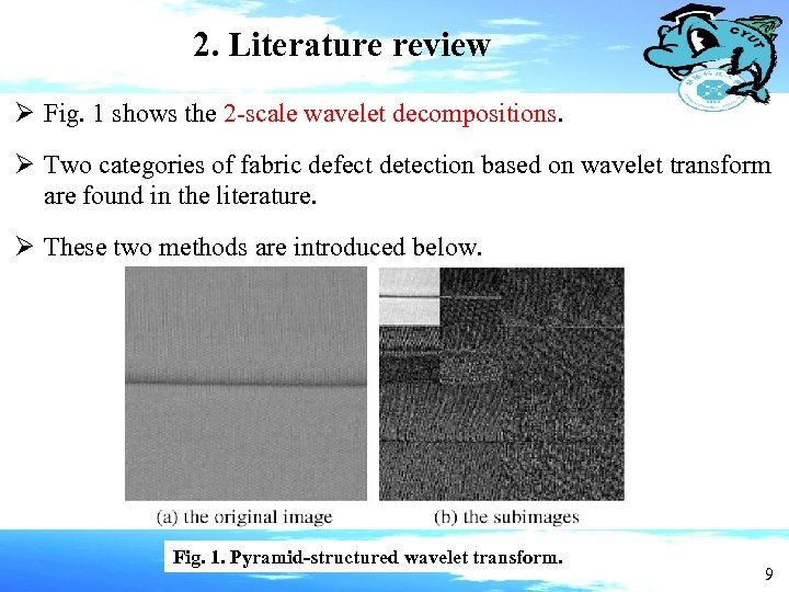 2. Literature review Ø Fig. 1 shows the 2 -scale wavelet decompositions. Ø Two