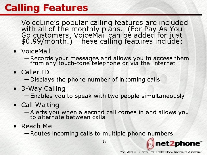 Calling Features Voice. Line's popular calling features are included with all of the monthly