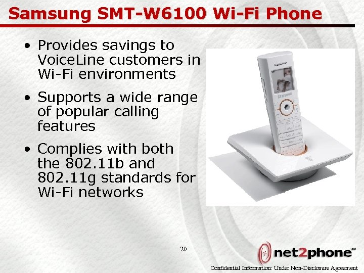 Samsung SMT-W 6100 Wi-Fi Phone • Provides savings to Voice. Line customers in Wi-Fi