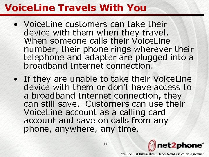 Voice. Line Travels With You • Voice. Line customers can take their device with
