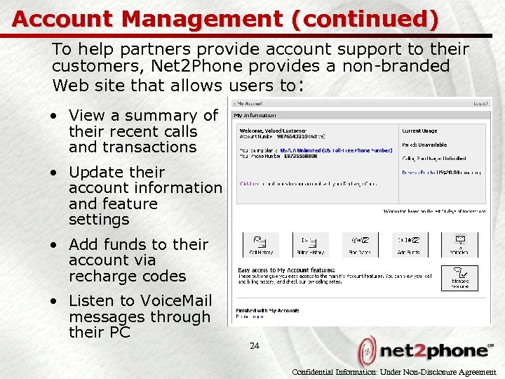 Account Management (continued) To help partners provide account support to their customers, Net 2