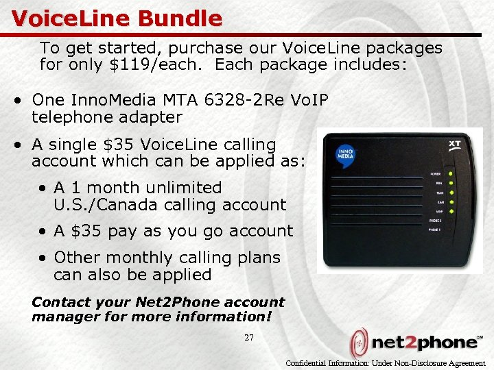 Voice. Line Bundle To get started, purchase our Voice. Line packages for only $119/each.