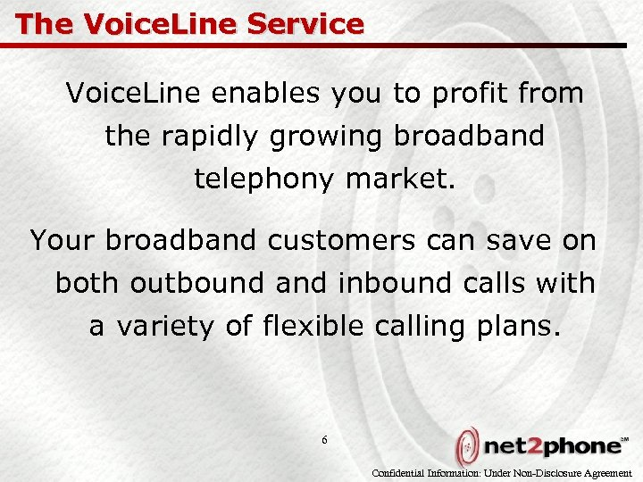 The Voice. Line Service Voice. Line enables you to profit from the rapidly growing