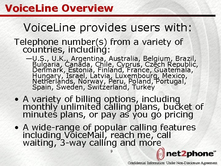 Voice. Line Overview Voice. Line provides users with: Telephone number(s) from a variety of