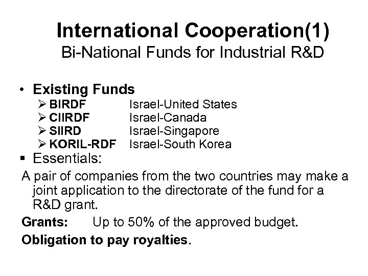 International Cooperation(1) Bi-National Funds for Industrial R&D • Existing Funds Ø BIRDF Ø CIIRDF
