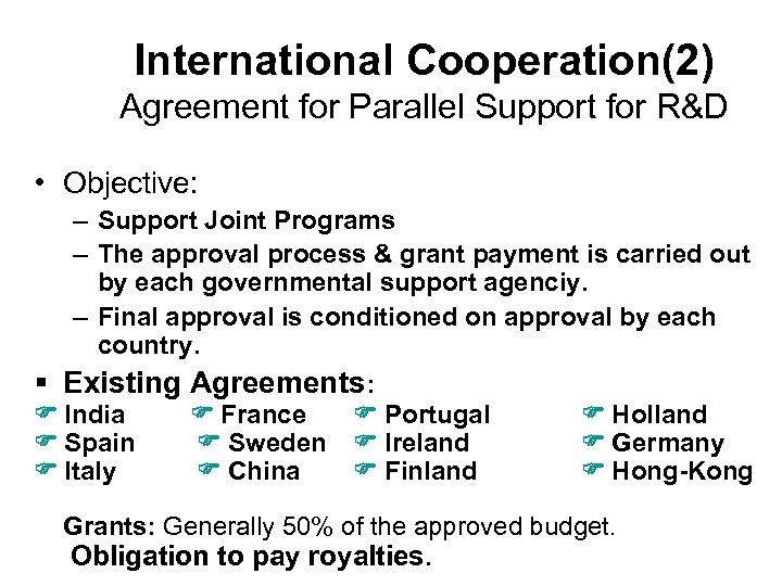 International Cooperation(2) Agreement for Parallel Support for R&D • Objective: – Support Joint Programs
