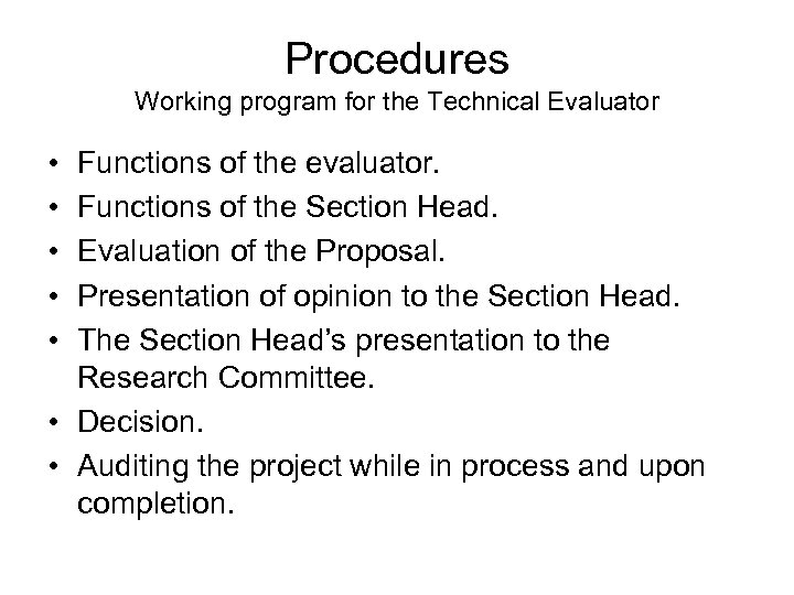 Procedures Working program for the Technical Evaluator • • • Functions of the evaluator.