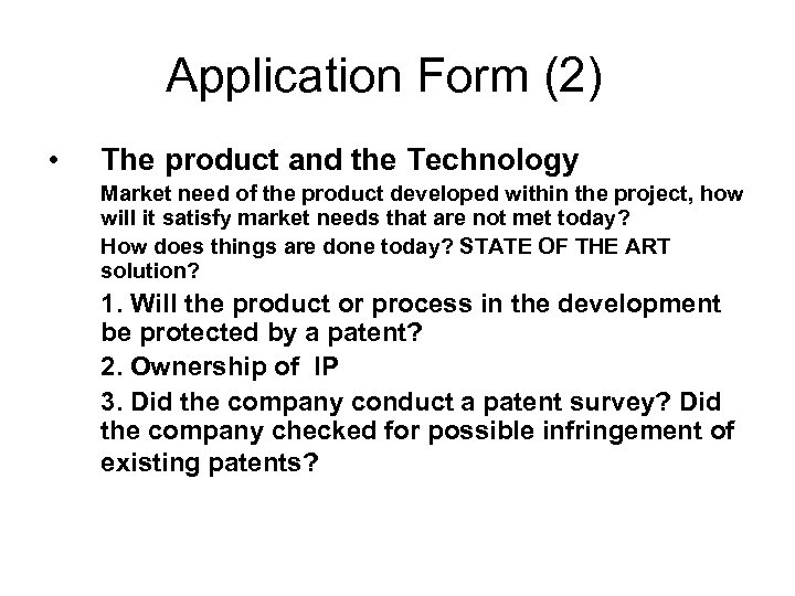 Application Form (2) • The product and the Technology Market need of the product