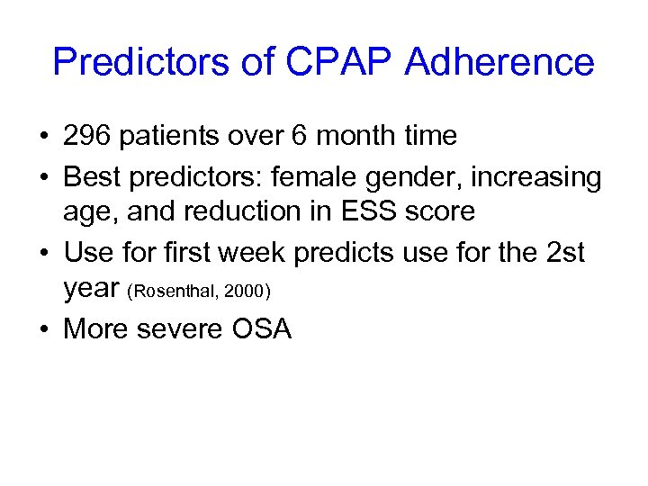 Predictors of CPAP Adherence • 296 patients over 6 month time • Best predictors: