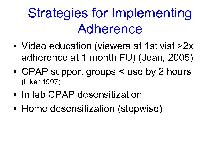 Strategies for Implementing Adherence • Video education (viewers at 1 st vist >2 x