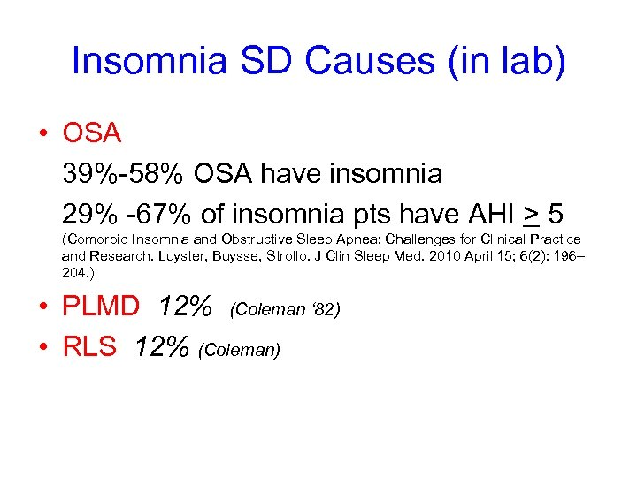 Insomnia SD Causes (in lab) • OSA 39%-58% OSA have insomnia 29% -67% of