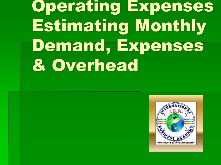 Operating Expenses Estimating Monthly Demand, Expenses & Overhead