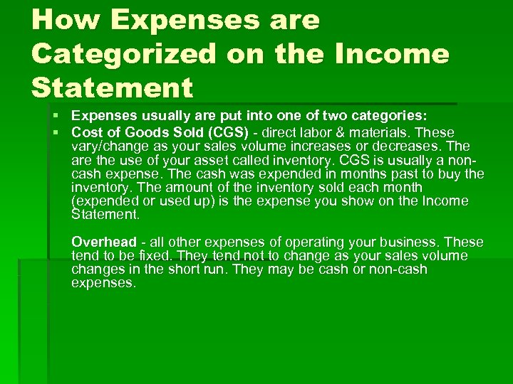 How Expenses are Categorized on the Income Statement § Expenses usually are put into