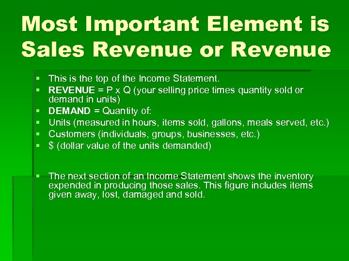 Most Important Element is Sales Revenue or Revenue § This is the top of