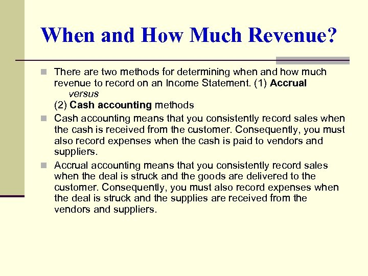 When and How Much Revenue? n There are two methods for determining when and
