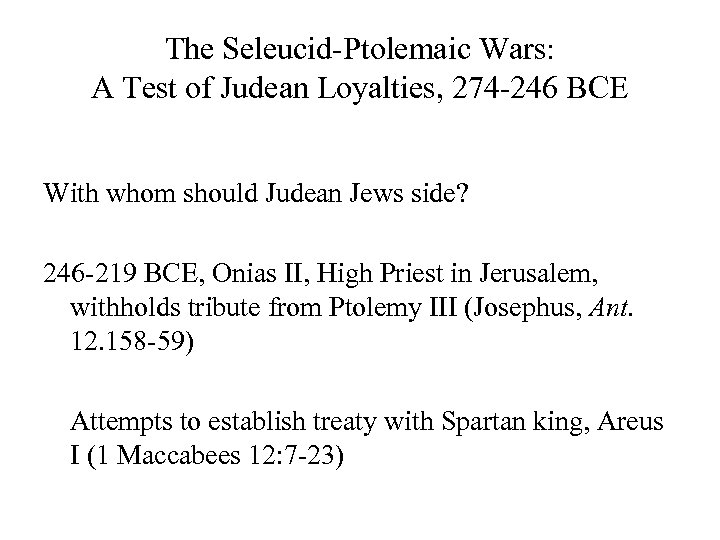 The Seleucid-Ptolemaic Wars: A Test of Judean Loyalties, 274 -246 BCE With whom should