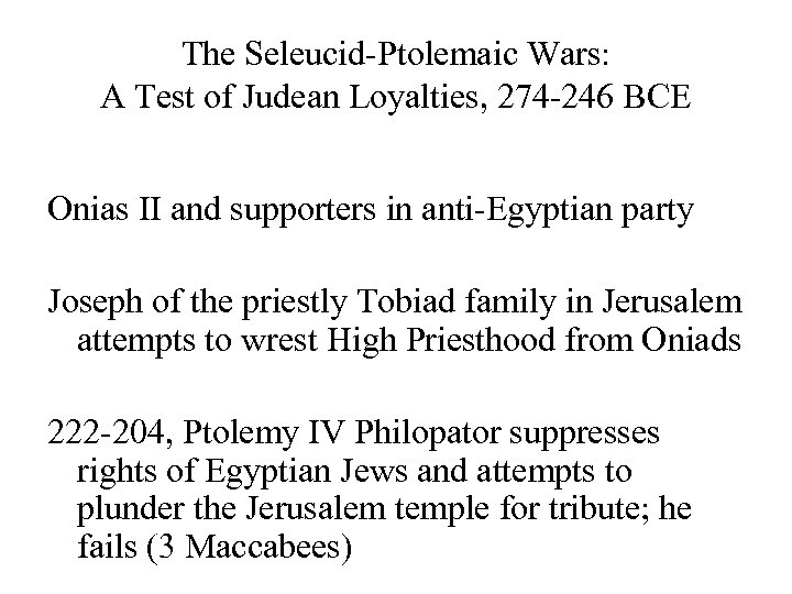 The Seleucid-Ptolemaic Wars: A Test of Judean Loyalties, 274 -246 BCE Onias II and