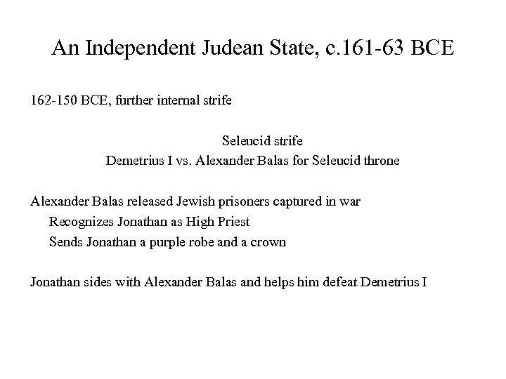 An Independent Judean State, c. 161 -63 BCE 162 -150 BCE, further internal strife
