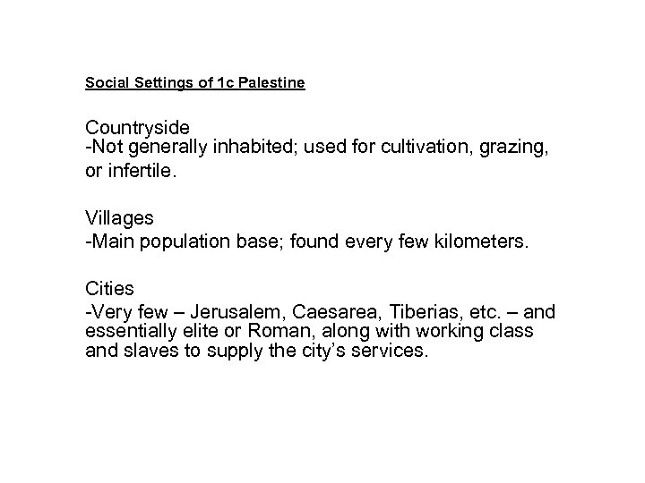 Social Settings of 1 c Palestine Countryside -Not generally inhabited; used for cultivation, grazing,