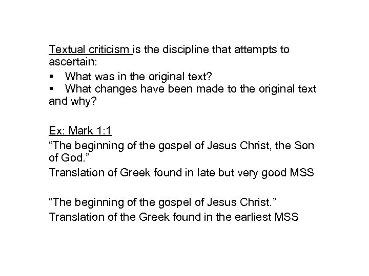 Textual criticism is the discipline that attempts to ascertain: What was in the original