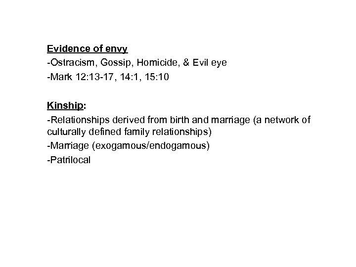 Evidence of envy -Ostracism, Gossip, Homicide, & Evil eye -Mark 12: 13 -17, 14: