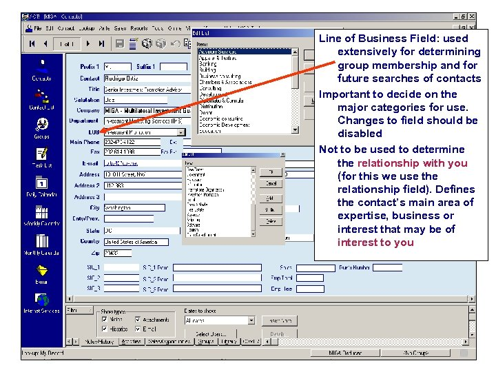Line of Business Field: used extensively for determining group membership and for future searches
