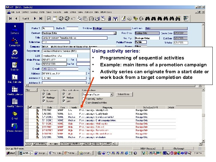 Using activity series: • Programming of sequential activities • Example: main items of a