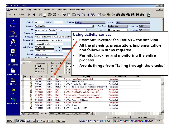 Using activity series: • Example: Investor facilitation – the site visit • All the