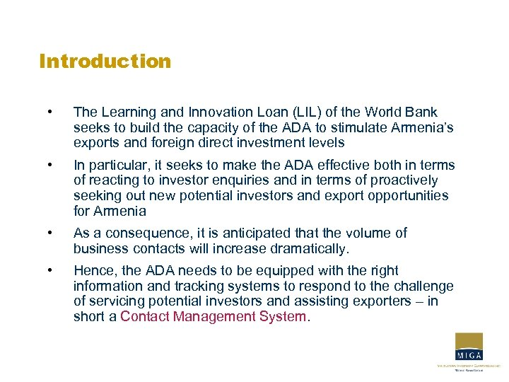 Introduction • The Learning and Innovation Loan (LIL) of the World Bank seeks to